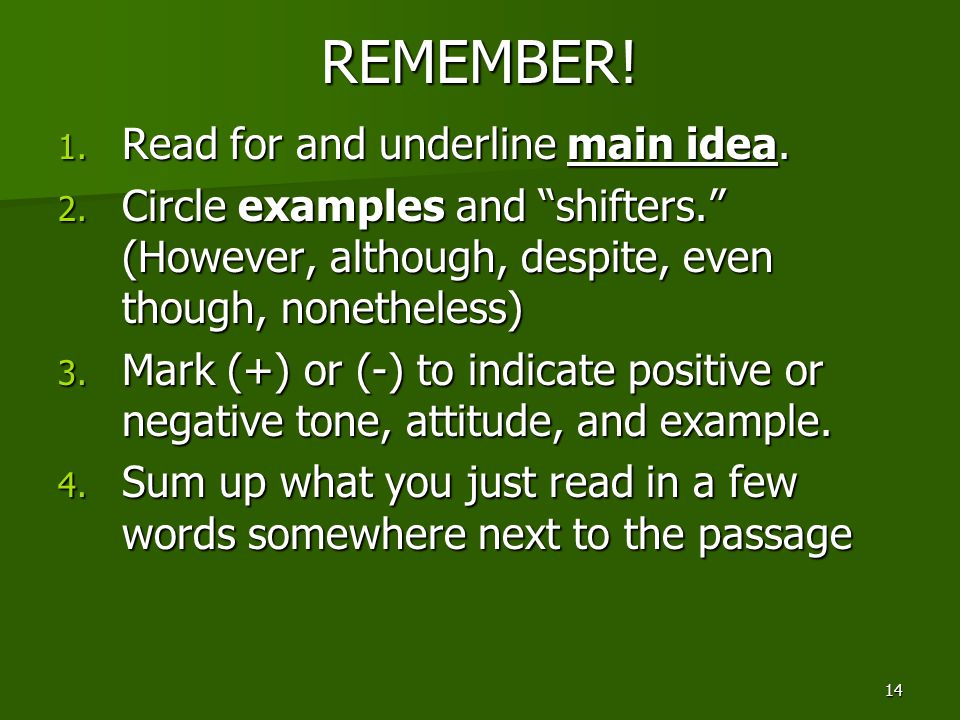 REMEMBER! Read for and underline main idea.