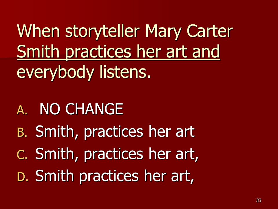 When storyteller Mary Carter Smith practices her art and everybody listens.