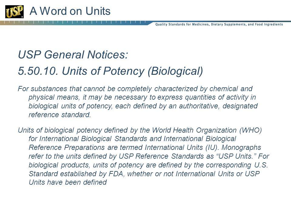 5.50.10. Units of Potency (Biological)