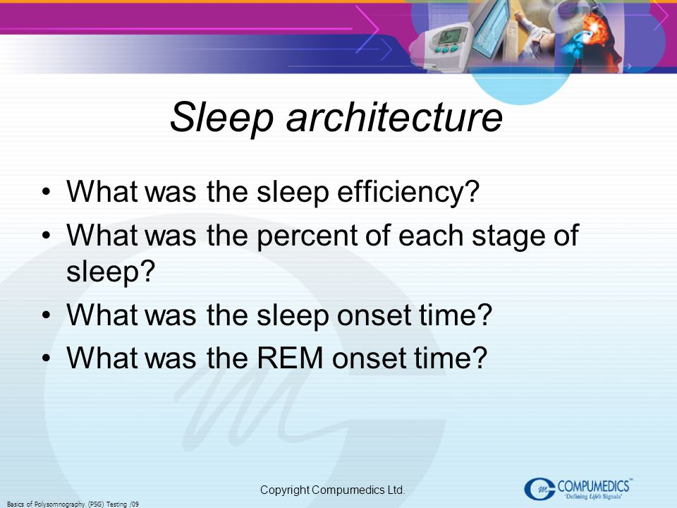 Sleep architecture What was the sleep efficiency
