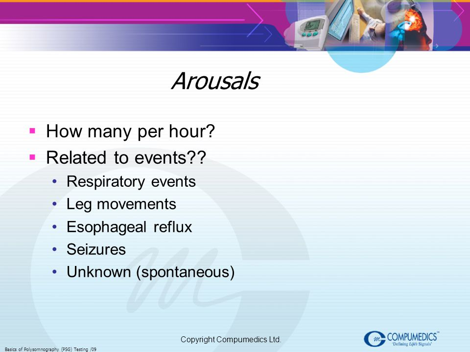 Arousals How many per hour Related to events Respiratory events