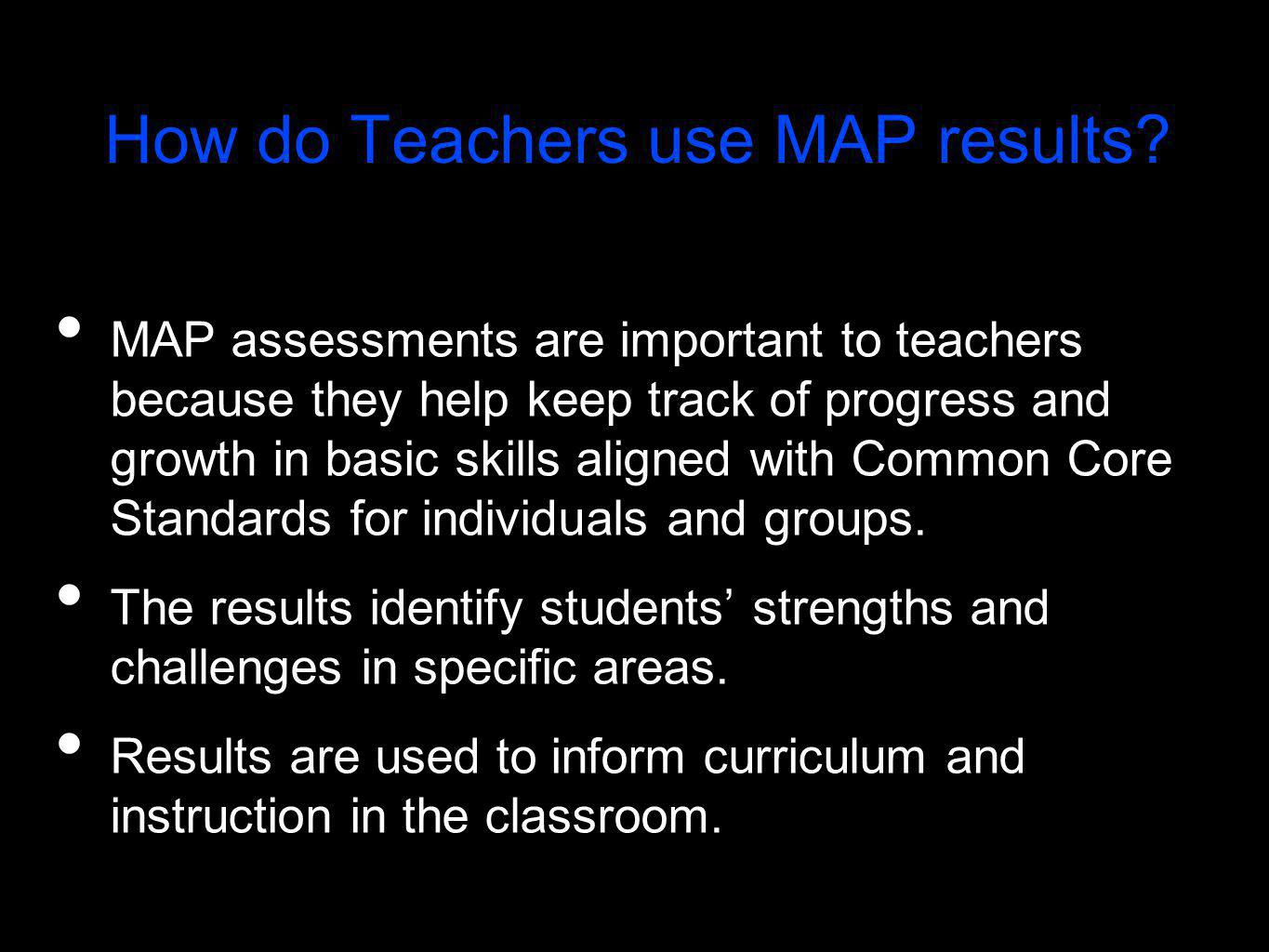 How do Teachers use MAP results