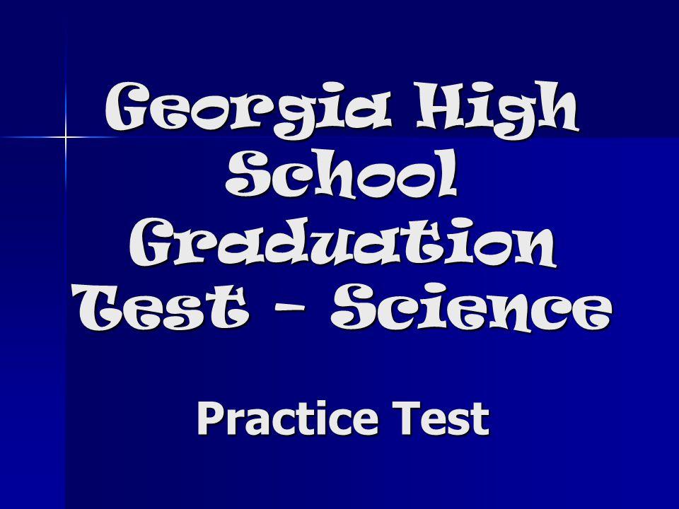 Georgia High School Graduation Test – Science Practice Test