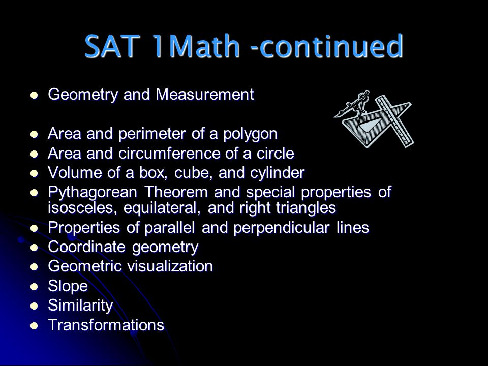 SAT 1Math -continued Geometry and Measurement
