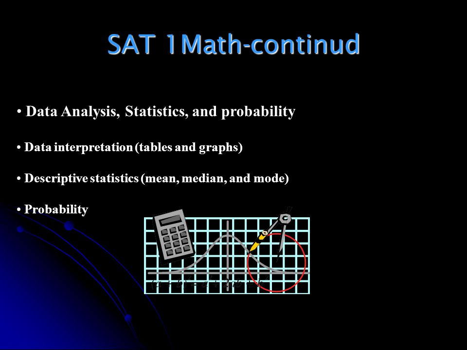 SAT 1Math-continud Data Analysis, Statistics, and probability