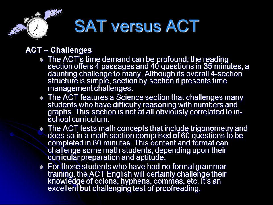 SAT versus ACT ACT -- Challenges