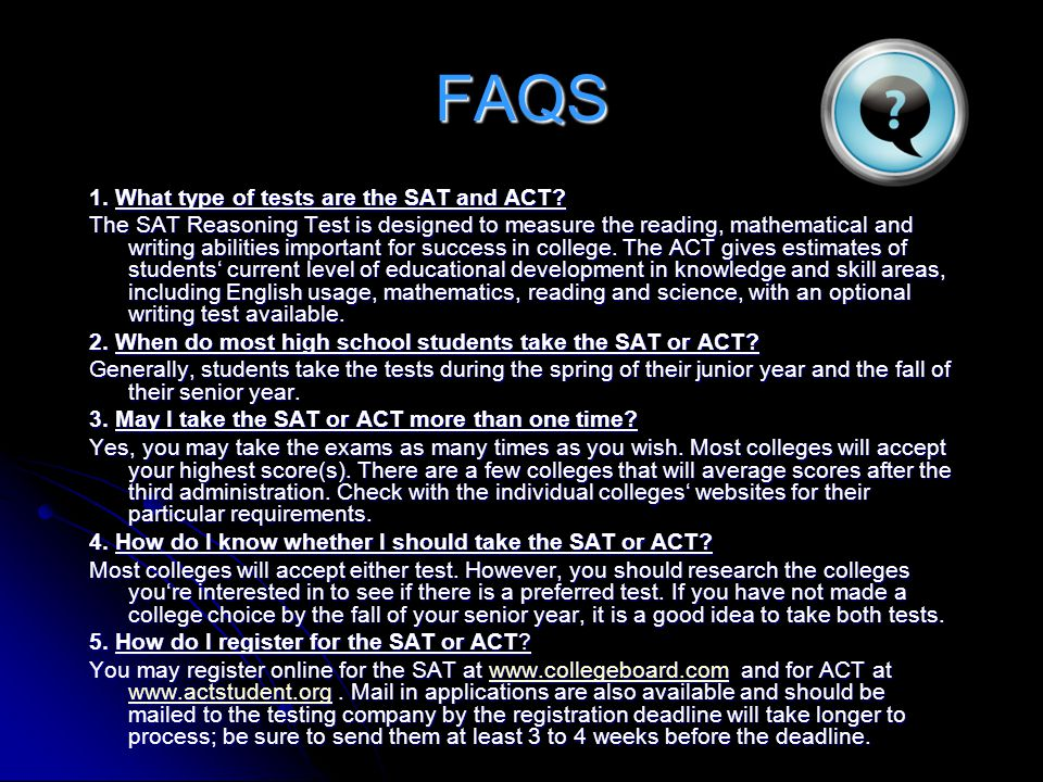 FAQS 1. What type of tests are the SAT and ACT