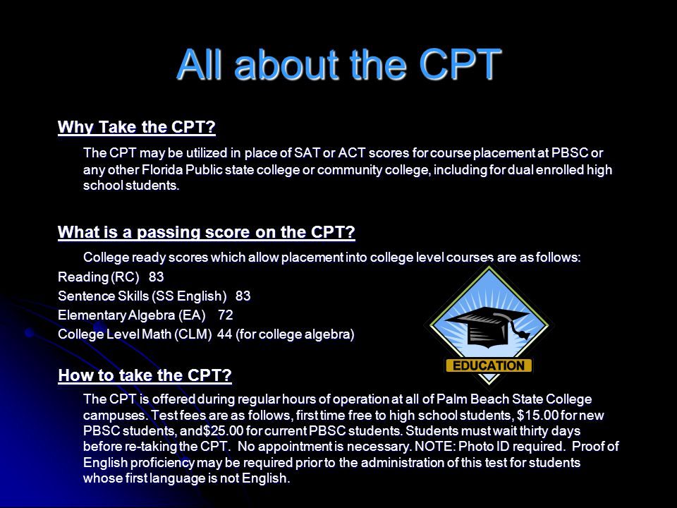 All about the CPT Why Take the CPT