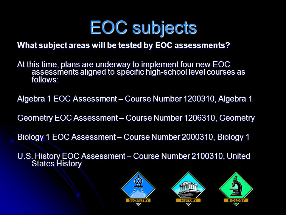 EOC subjects What subject areas will be tested by EOC assessments