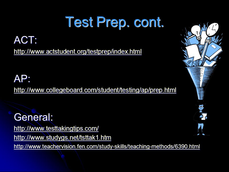 Test Prep. cont. ACT: AP: General: