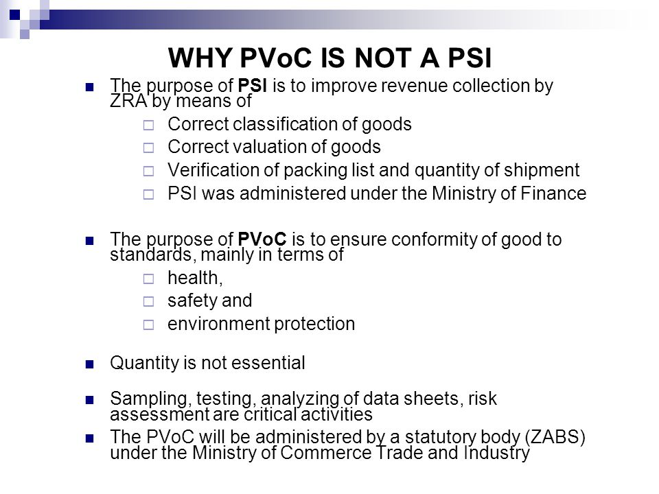 WHY PVoC IS NOT A PSI The purpose of PSI is to improve revenue collection by ZRA by means of. Correct classification of goods.