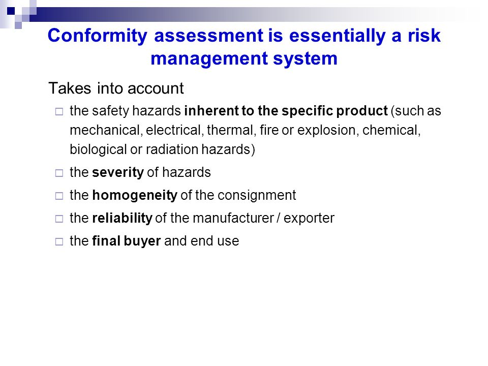 Conformity assessment is essentially a risk management system