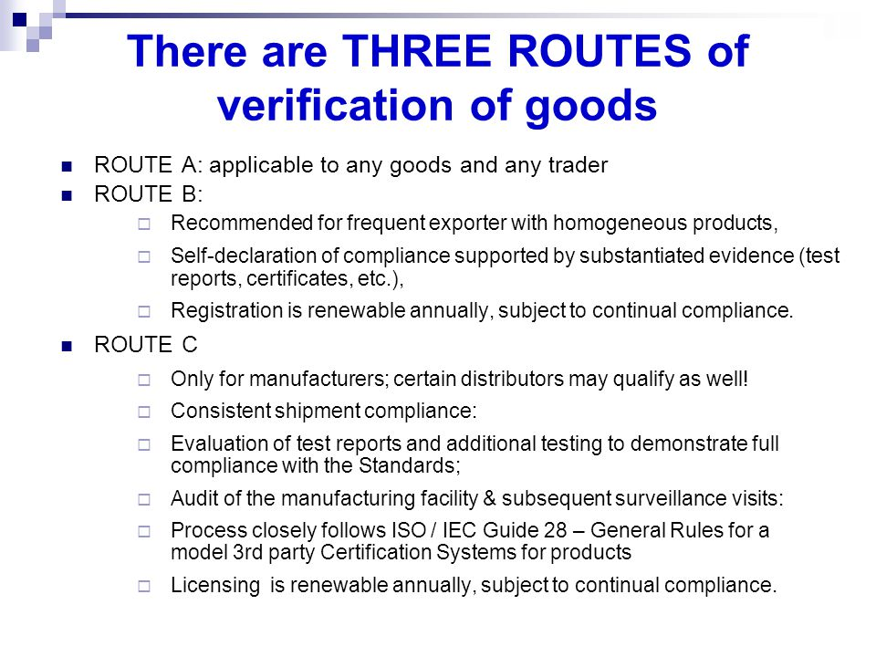 There are THREE ROUTES of verification of goods