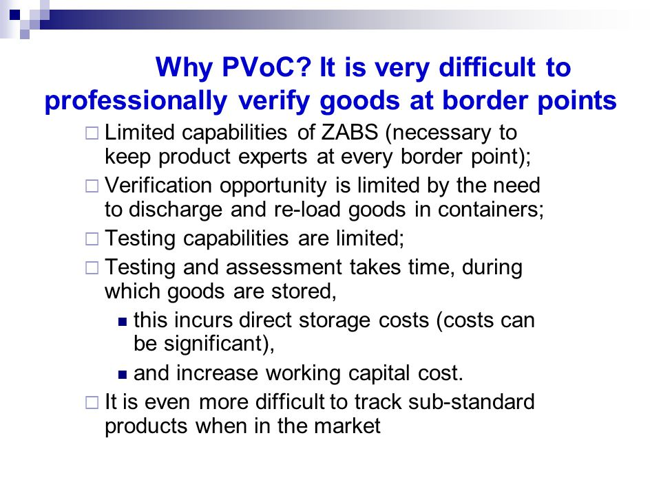 Why PVoC It is very difficult to professionally verify goods at border points