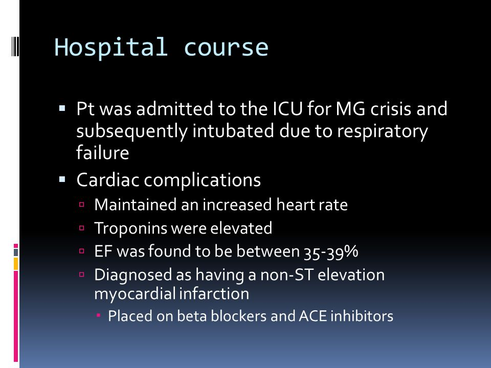 Hospital course Pt was admitted to the ICU for MG crisis and subsequently intubated due to respiratory failure.