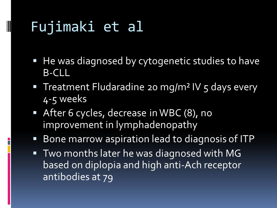 Fujimaki et al He was diagnosed by cytogenetic studies to have B-CLL