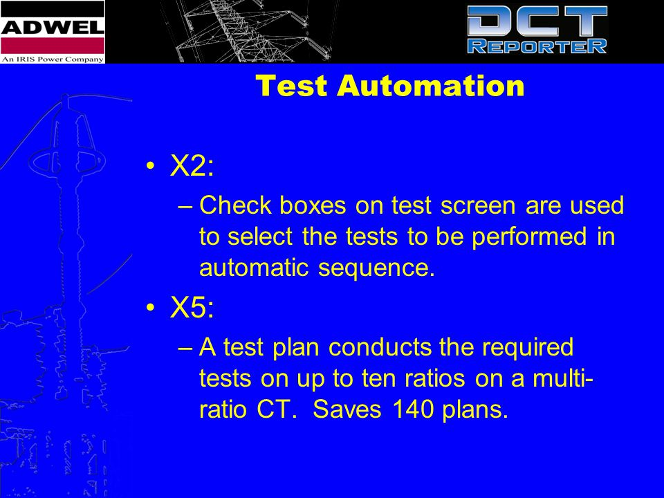 Test Automation X2: Check boxes on test screen are used to select the tests to be performed in automatic sequence.
