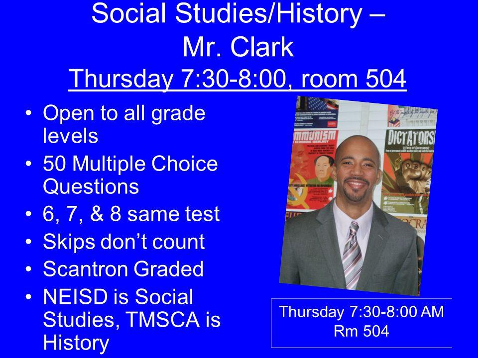 Social Studies/History – Mr. Clark Thursday 7:30-8:00, room 504