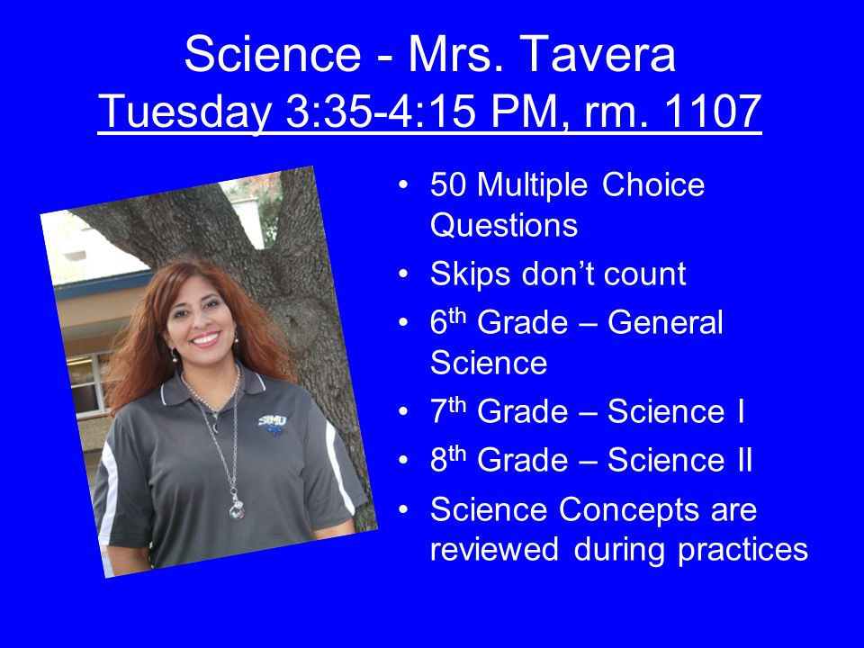 Science - Mrs. Tavera Tuesday 3:35-4:15 PM, rm. 1107