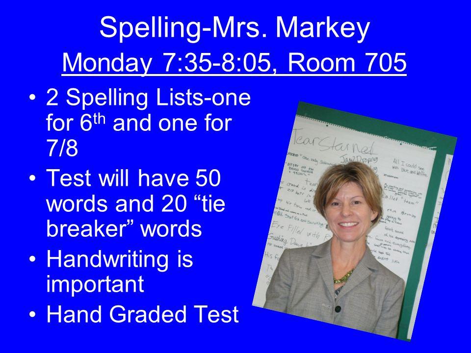 Spelling-Mrs. Markey Monday 7:35-8:05, Room 705