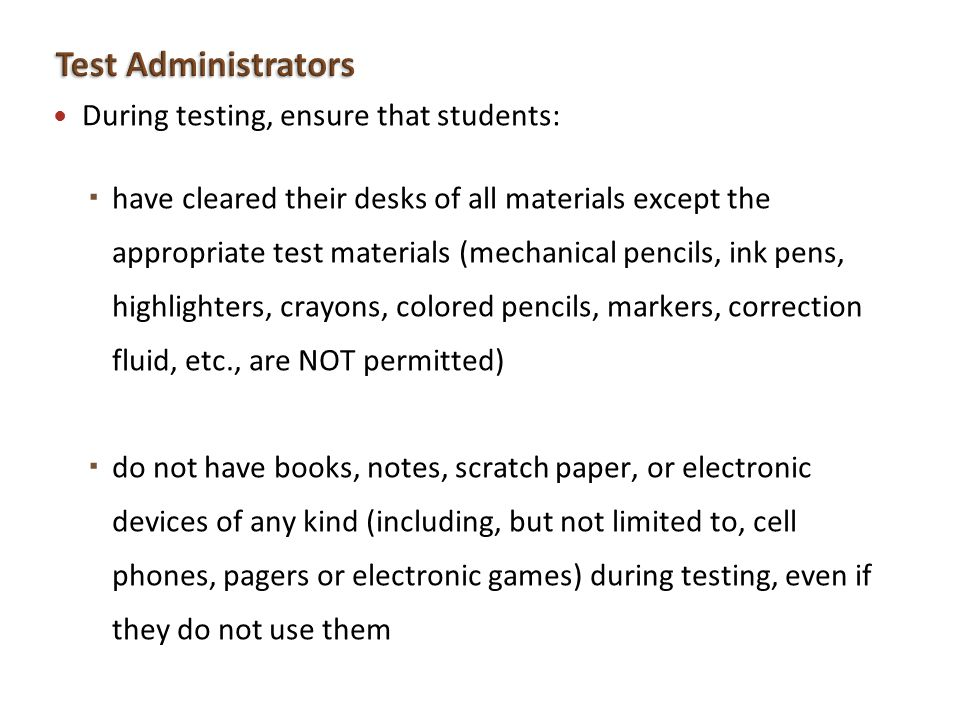 Test Administrators During testing, ensure that students: