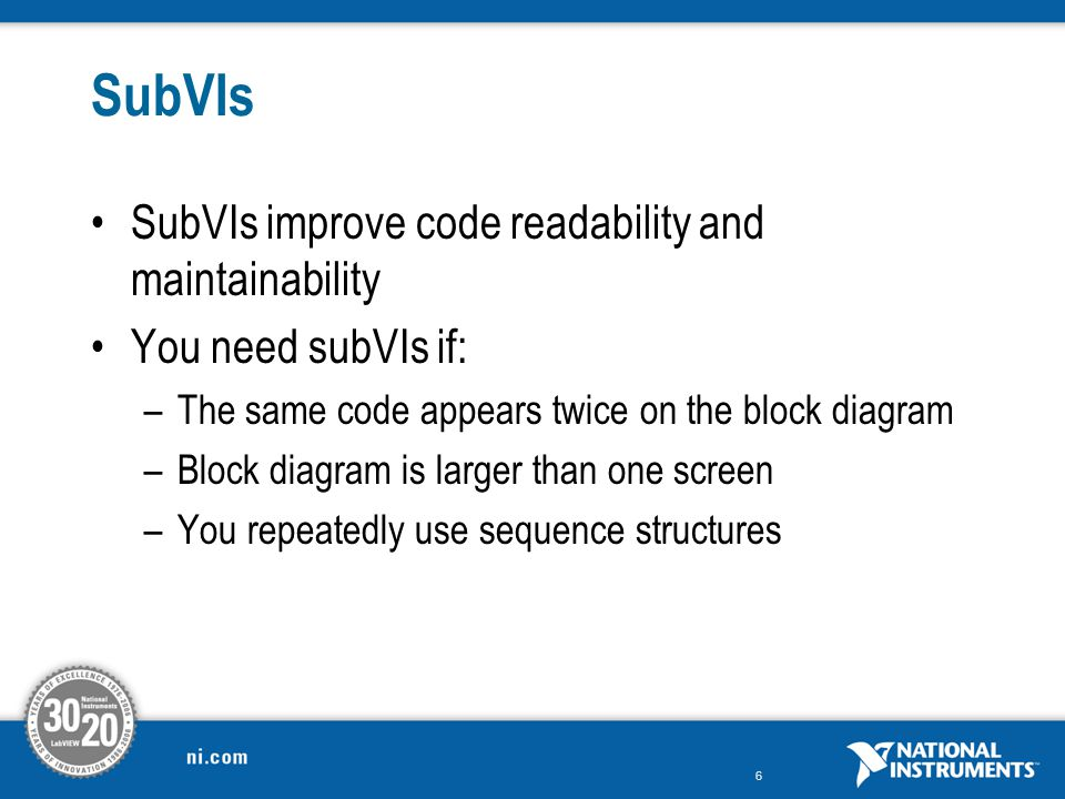 SubVIs SubVIs improve code readability and maintainability