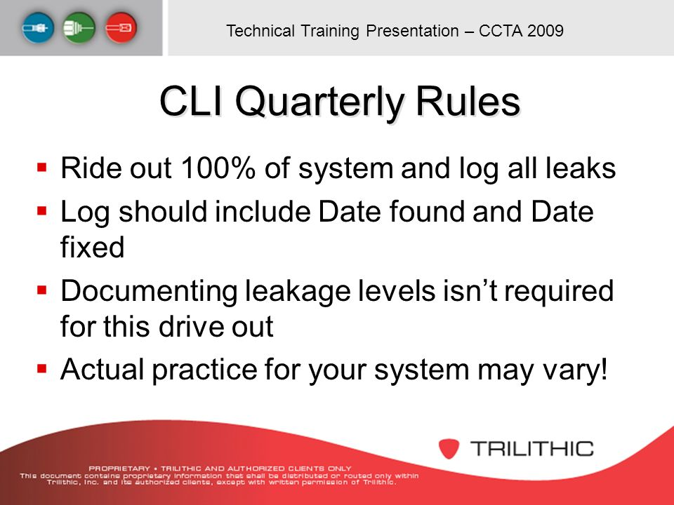 CLI Quarterly Rules Ride out 100% of system and log all leaks