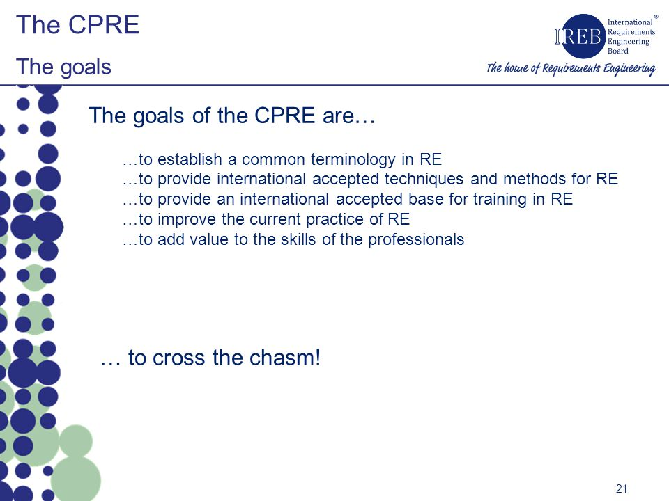The CPRE The goals The goals of the CPRE are… … to cross the chasm!