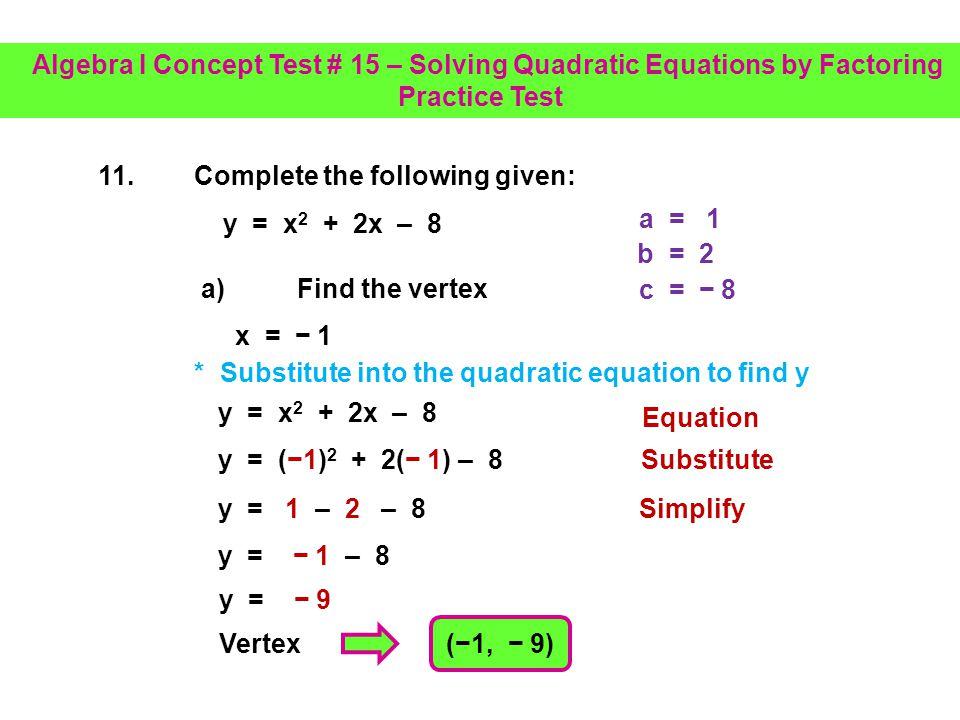 Algebra I Concept Test # 15 – Solving Quadratic Equations by Factoring Practice Test