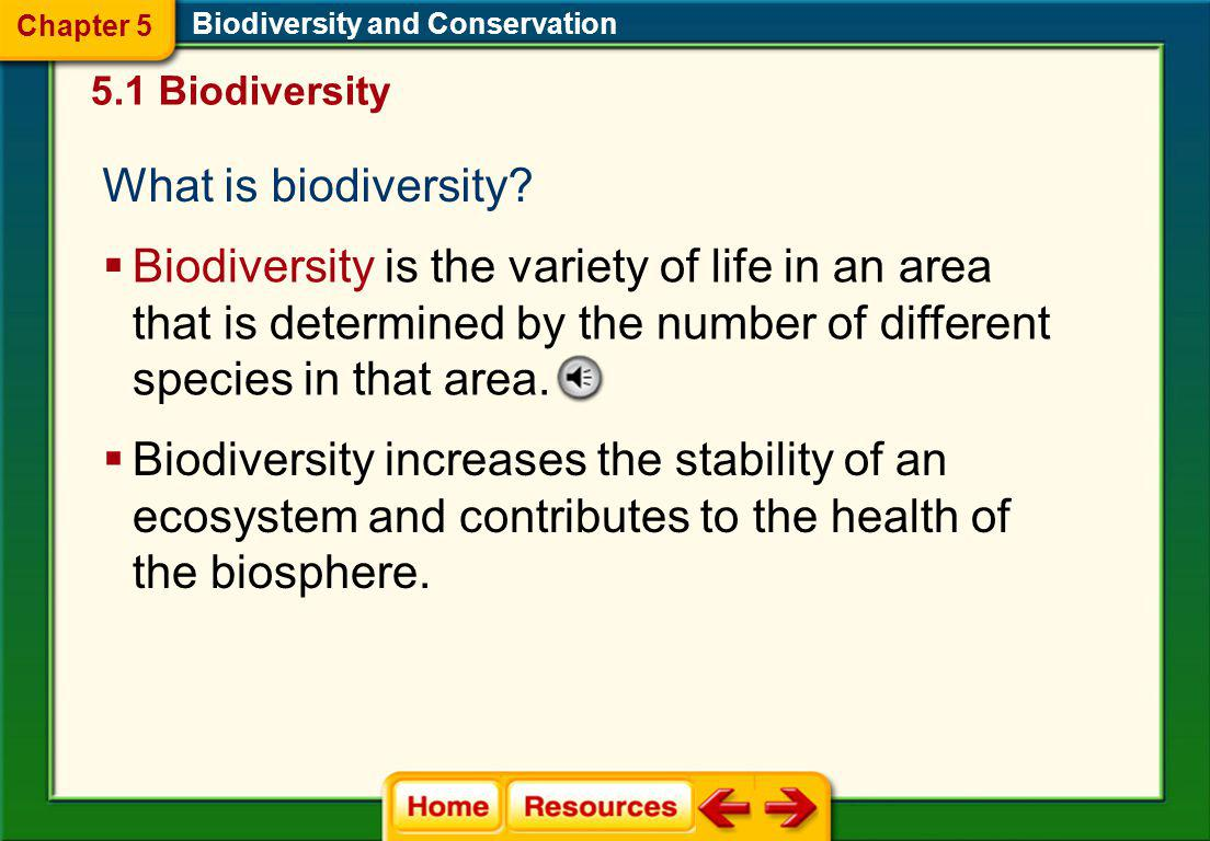 Chapter 5 Biodiversity and Conservation. 5.1 Biodiversity. What is biodiversity