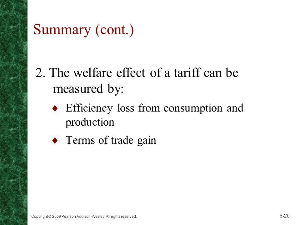 Summary (cont.) 2. The welfare effect of a tariff can be measured by:
