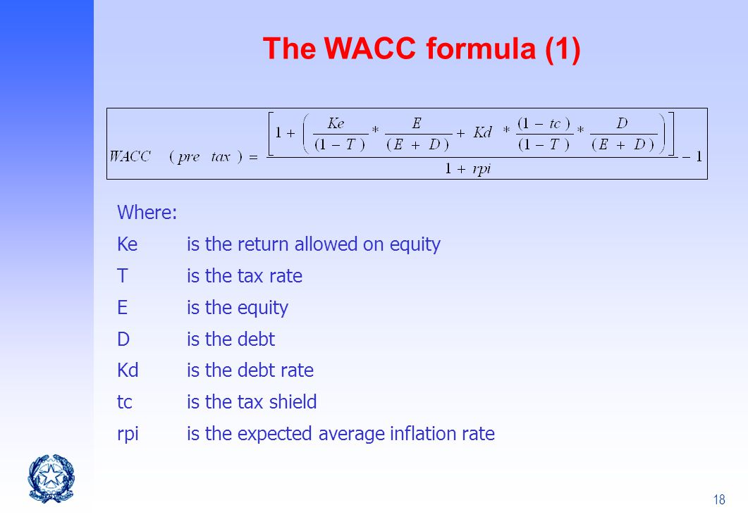 The WACC formula (1) Where: Ke is the return allowed on equity