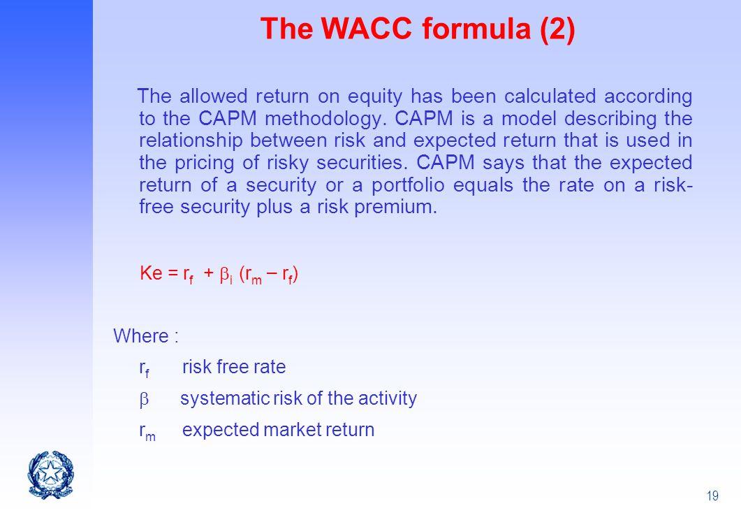 The WACC formula (2) Ke = rf + i (rm – rf) Where : rf risk free rate