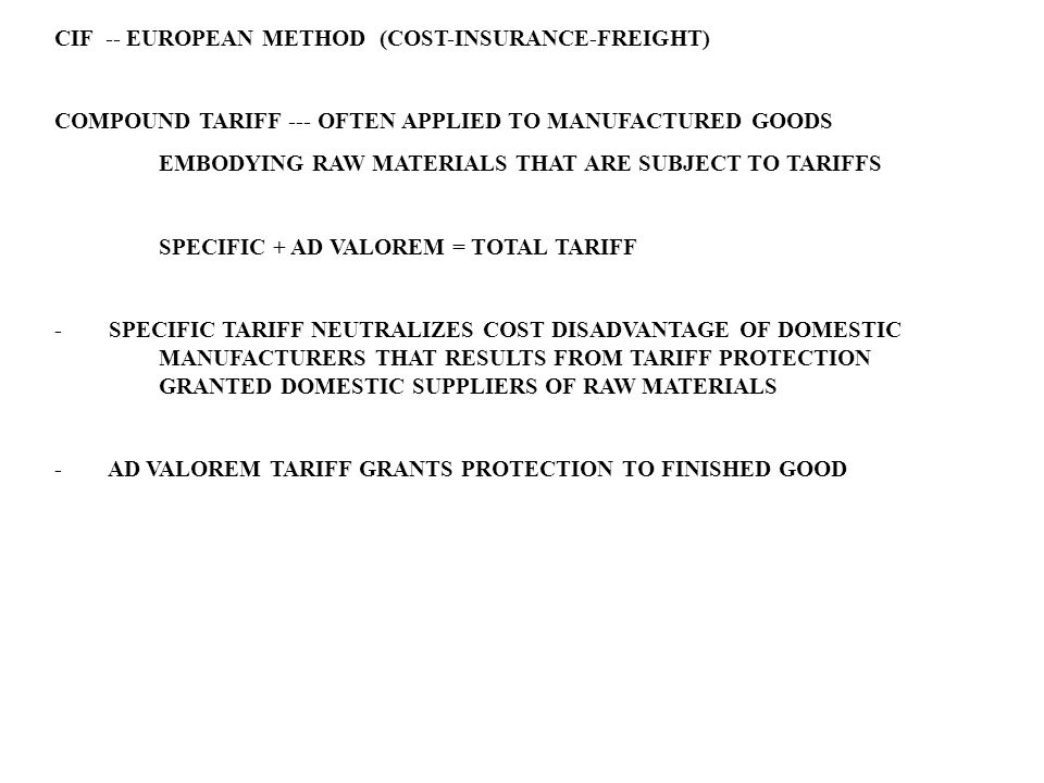 CIF -- EUROPEAN METHOD (COST-INSURANCE-FREIGHT)