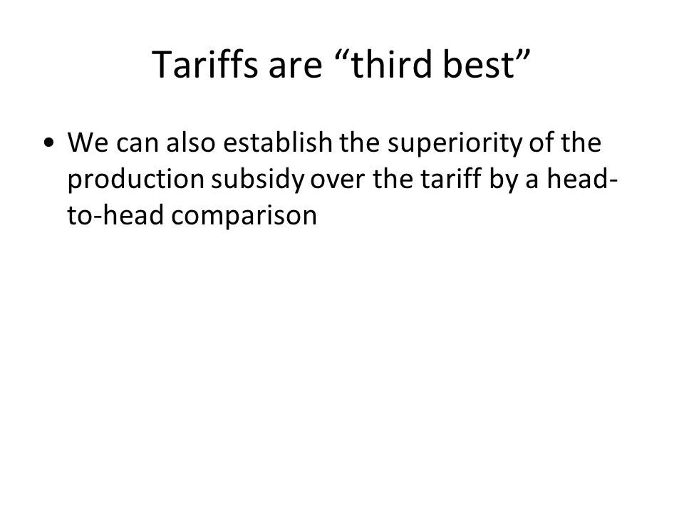 Tariffs are third best