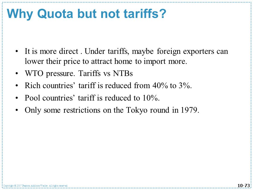 Why Quota but not tariffs