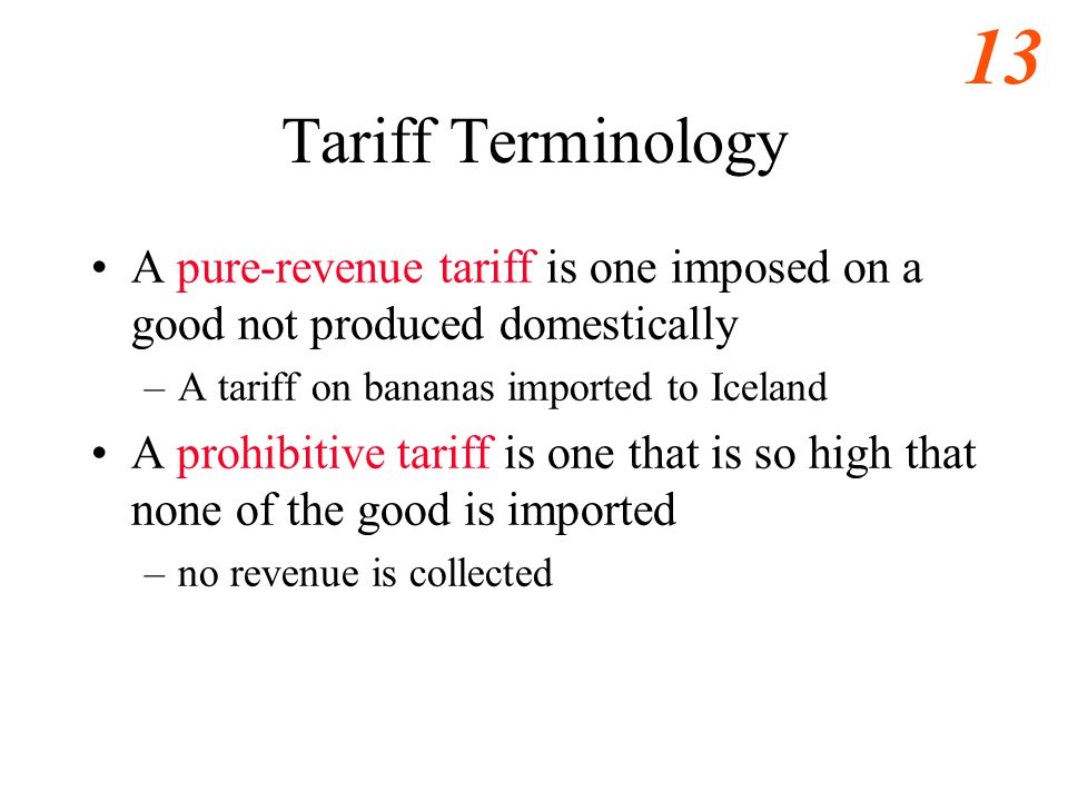 Eastwood s ECO486 Notes Tariff Terminology. A pure-revenue tariff is one imposed on a good not produced domestically.
