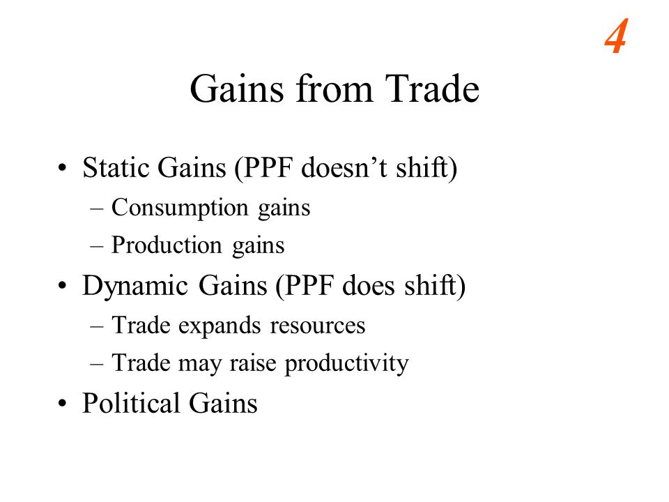 Gains from Trade Static Gains (PPF doesn't shift)
