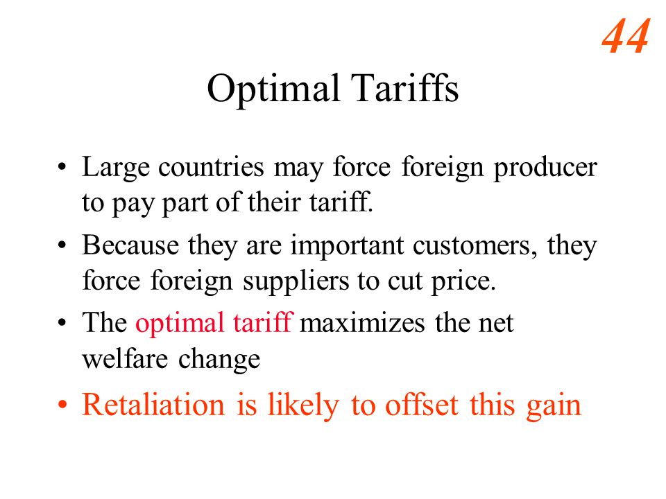 Optimal Tariffs Retaliation is likely to offset this gain