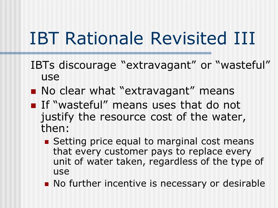 IBT Rationale Revisited III