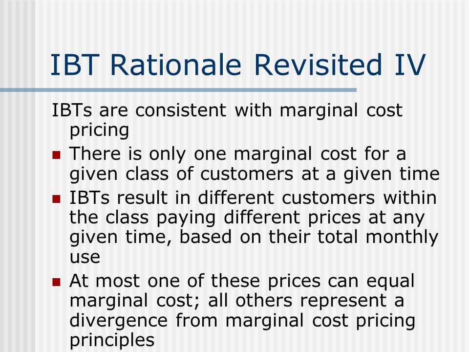 IBT Rationale Revisited IV