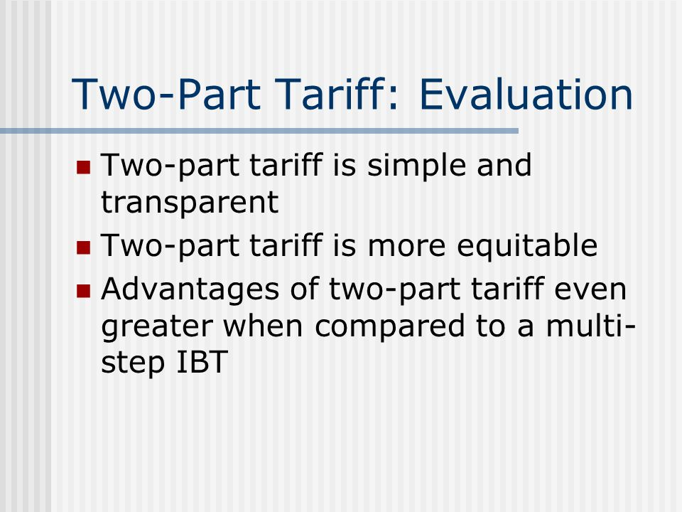 Two-Part Tariff: Evaluation