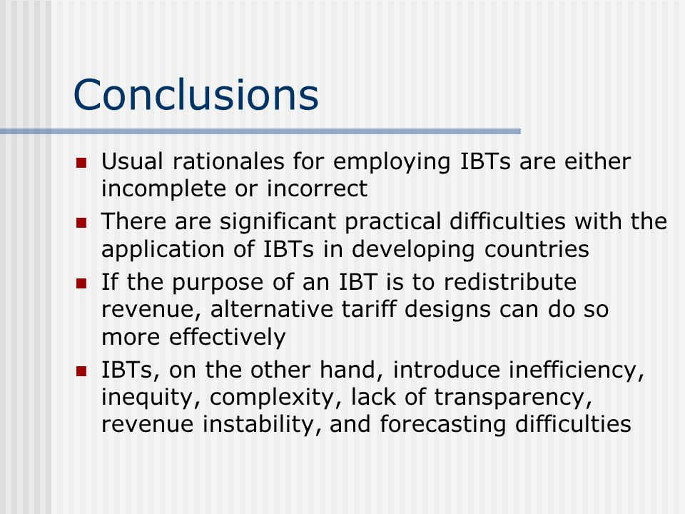 Conclusions Usual rationales for employing IBTs are either incomplete or incorrect.