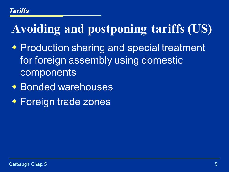 Avoiding and postponing tariffs (US)