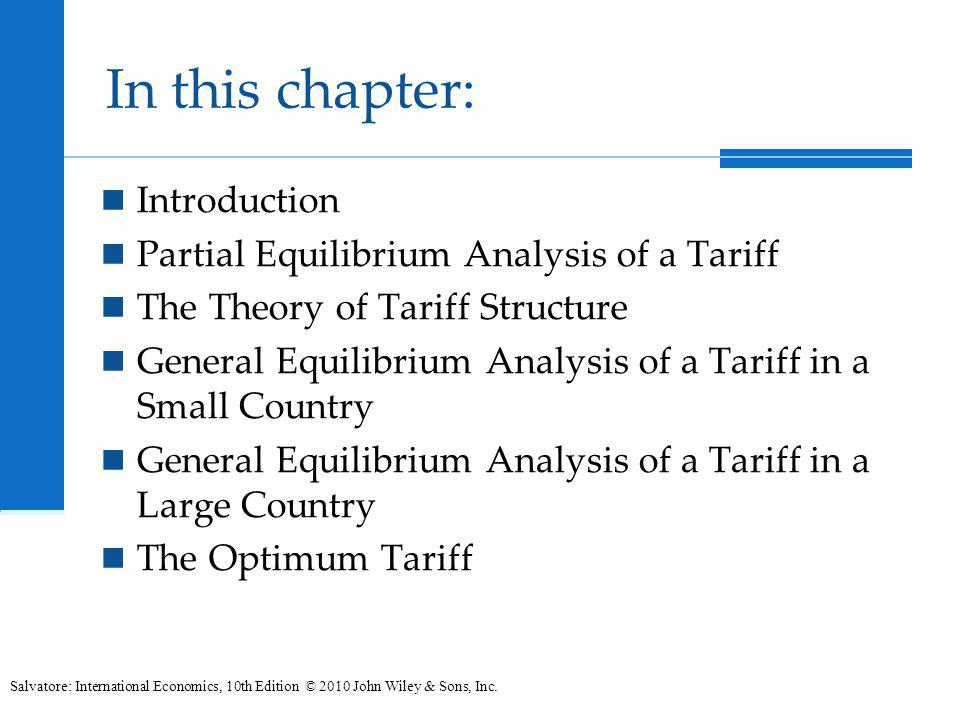 In this chapter: Introduction Partial Equilibrium Analysis of a Tariff