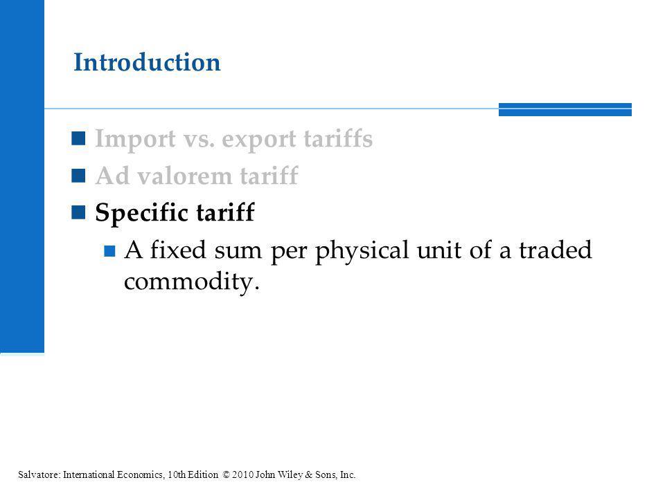 Import vs. export tariffs Ad valorem tariff Specific tariff