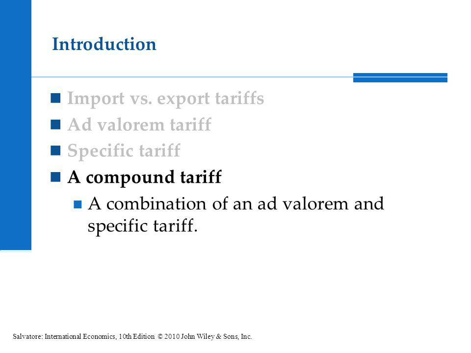 Import vs. export tariffs Ad valorem tariff Specific tariff