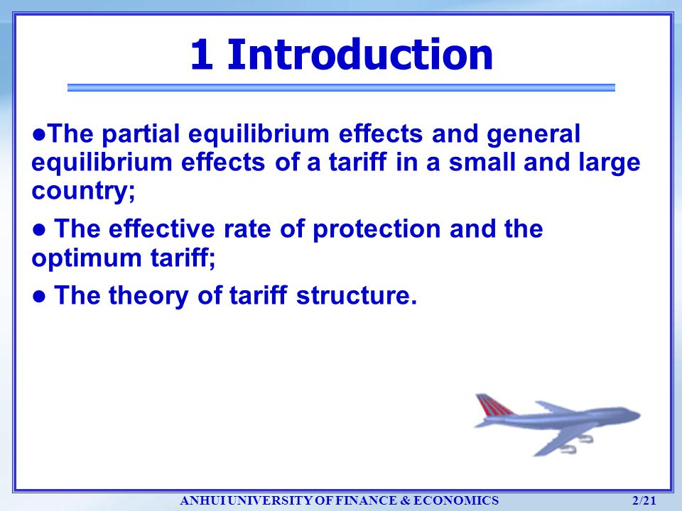1 Introduction The partial equilibrium effects and general equilibrium effects of a tariff in a small and large country;