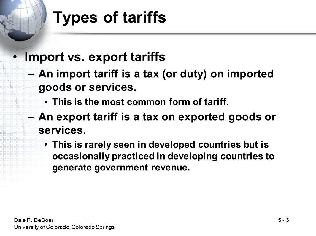Types of tariffs Import vs. export tariffs
