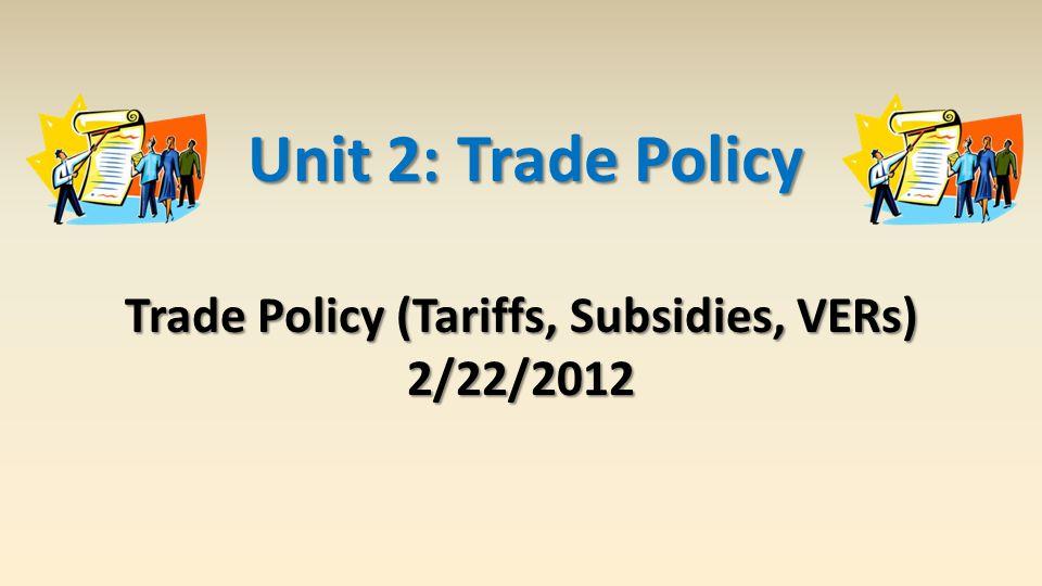 Trade Policy (Tariffs, Subsidies, VERs)